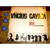 Lp Vinicius Moraes & Caymmi - Zum Zum (68) C/ Quarteto Em Cy