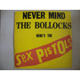 Lp Vinil Sex Pistols - Never Mind The Bollocks