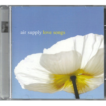 Cd Air Supply Love Songs Original Novo Lacrado