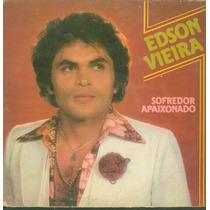 Lp Edson Vieira - Sofredor Apaixonado - Chantecler 1980