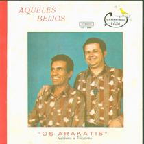 Compacto - Os Arakatis - Aqueles Beijos - Canarinho - 1976