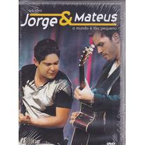 Dvd Jorge E Mateus Ao Vivo - O Mundo É Tão Pequeno - (duplo)