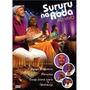 Dvd Sururu Na Roda - Ao Vivo - 2013