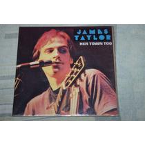 James Taylor - Ep 7 Vinil Her Town Too (beatles, Dylan, Baez