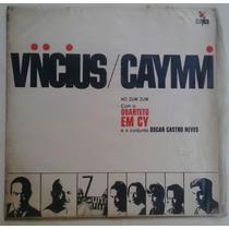Lp Vinicius & Caymmi No Zum Zum Com Quarteto Em Cy 1967