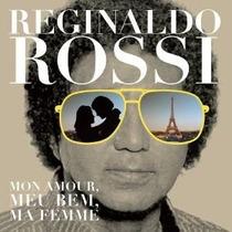 Reginaldo Rossi * Mon Amour, Meu Bem, Ma Femme * Cd * Fr Gr