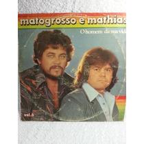 Lp Sertanejo: Matogrosso E Mathias - O Homem Da Sua Vida