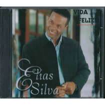 Cd Elias Silva - Vida Feliz [bônus Playback]
