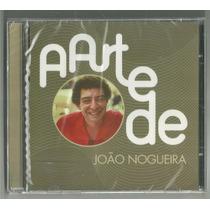 Cd A Arte De João Nogueira 20 Sucessos 2015 Alcione Lacrado