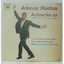 Compacto Vinil Johnny Mathis - A Time For Us - 1969 - Cbs