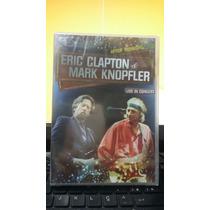 Dvd Eric Clapton E Mark Knopfler Live In Concert