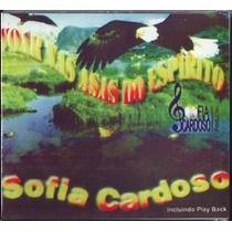 Cd Sofia Cardoso - Voar Nas Asas Do Espirito |bônus Playback