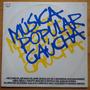 Música Popular Gaúcha Lp Nacional Usado Vários Artistas 1985
