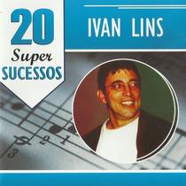 Cd Lacrado Ivan Lins 20 Super Sucessos