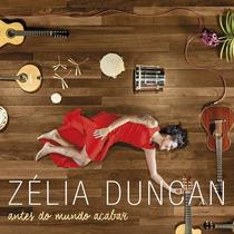 Antes Do Mundo Acabar Cd Zelia Duncan