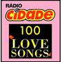 Cd Radio Cidade 100 Love Song 2 Confira As Faixas !!!