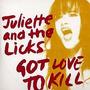 Cd Juliette And The Licks - Got Love To Kill (usado/otimo)