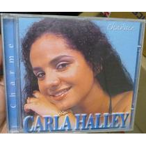 Cd Carla Halley / Charme Frete Gratis