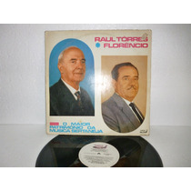 Raul Torres E Florencio O Maior Patrimonio Da M Lp Raro 1991
