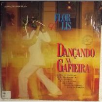 Lp / Vinil Mpb: Flor De Lis - Dançando Na Gafieira - 1978