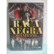 Dvd- Raça Negra E Amigos- Original-lacrado