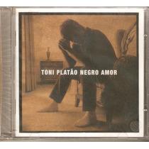 Cd Toni Platão - Negro Amor Frete Gratis