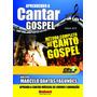 Aprendendo A Cantar Gospel Com Cd