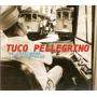 Cd Tuco Pellegrino - Na Contramão Do Progresso - Novo***