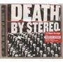 Cd Death By Stereo -into The Valley Of Death -lacrado C/clip