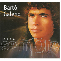Cd - Bartô Galeno - Para Sempre - 2001