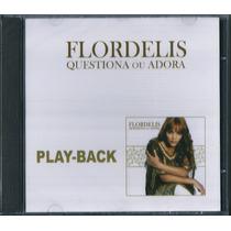 Playback Flordelis - Questiona Ou Adora * Original