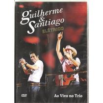Dvd Guilherme E Santiago - Eletrico - Ao Vivo No Trio