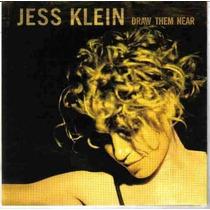 Cd - Jess Klein - Draw Them Near - Lacrado