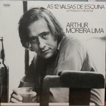 Arthur Moreira Lima-as 12 Valsas De Esquina De F.mignone(lp)