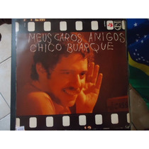Disco Vinil Lp Meus Caros Amigos Chico Buarque ##