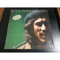 Lp Raimundo Fagner, Quem Viver Chorará, Vinil + Encarte 1978