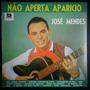 José Mendes Lp Nacional Usado Não Aperta Aparicio 1991
