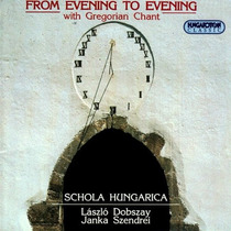 Cd Schola Hungarica - From Evening To Evening With Gregorian
