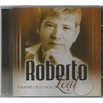Cd Roberto Leal - Grandes Sucessos (novo-lacrado)