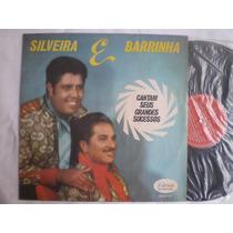 Lp - Silveira E Barrinha / Cantam Seus Grandes Sucessos /
