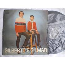 Lp - Gilberto E Gilmar / Continental / 1971