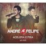 Cd André E Felipe - Acelera E Pisa - Ao Vivo [original]