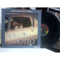 Lp - Agnaldo Timóteo Sucessos De Ouro 1985- Frete 10,00