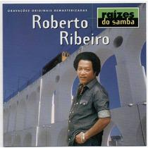 Cd Roberto Ribeiro - Raízes Do Samba = Amor De Verdade