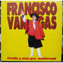 Lp Vinil - Francisco Vargas - Dando A Mão Pra Mulherada - 91