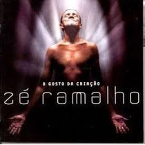 Cd Zé Ramalho - O Gosto Da Criação ( Estado De Novo )
