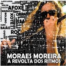 Cd Moraes Moreira - A Revolta Dos Ritmos
