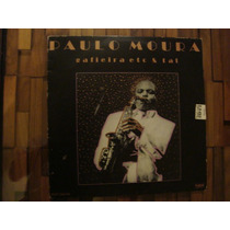 Paulo Moura - Gafieira Etc & Tal Lp Vinil Ex+++