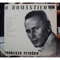 Lp Vinil - Francisco Petrônio - O Romântico - 1964