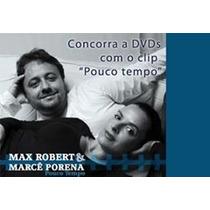 Cd-max Robert E Marcê Porena-pouco Tempo-lacrado De Fabrica